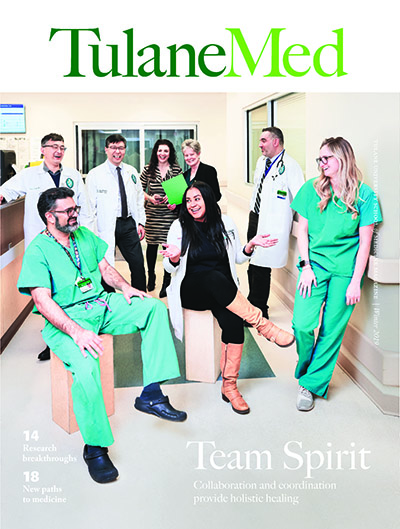 Tulane Med Magazine Winter 2019